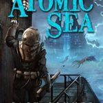 [PDF] [EPUB] The Atomic Sea: Volume Five (The Atomic Sea, #5) Download