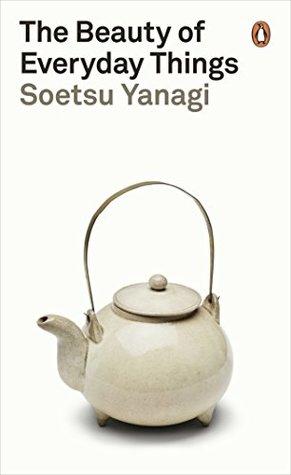 [PDF] [EPUB] The Beauty of Everyday Things Download by Soetsu Yanagi