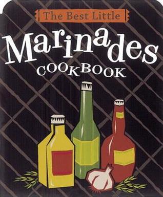 [PDF] [EPUB] The Best Little Marinades Cookbook Download by Karen Adler