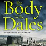 [PDF] [EPUB] The Body in the Dales (Yorkshire Murder Mysteries, #1) Download