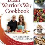 [PDF] [EPUB] The Brain Warrior's Way Cookbook: Over 100 Recipes to Ignite Your Energy and Focus, Attack Illness and Aging, Transform Pain Into Purpose Download