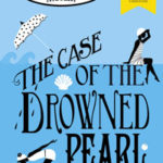 [PDF] [EPUB] The Case of the Drowned Pearl: A Murder Most Unladylike Mini-Mystery: World Book Day 2020 Download