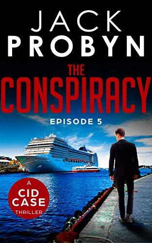 [PDF] [EPUB] The Conspiracy: Episode 5 (CID Case #5) Download by Jack Probyn