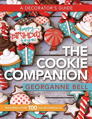 [PDF] [EPUB] The Cookie Companion - A Decorator's Guide Download by Georgeanne Bell