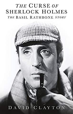 [PDF] [EPUB] The Curse of Sherlock Holmes: The Basil Rathbone Story Download by David Clayton