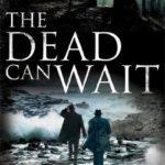 [PDF] [EPUB] The Dead Can Wait (Dr John Watson, #2) Download