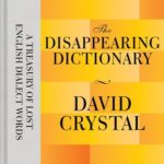 [PDF] [EPUB] The Disappearing Dictionary: A Treasury of Lost English Dialect Words Download