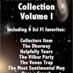 [PDF] [EPUB] The EVELYN E. SMITH Collection Volume I; Collectors Item The Doorway Helpfully Yours The Vilbar Party The Venus Trap The Most Sentimental Man, Once a Greech, The Blue Tower, My Fair Planet Download