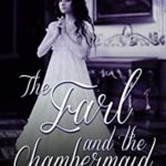 [PDF] [EPUB] The Earl and The Chambermaid Download