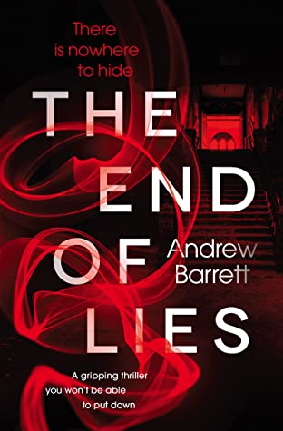 [PDF] [EPUB] The End of Lies: a gripping thriller you won't be able to put down Download by Andrew Barrett