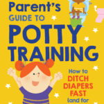 [PDF] [EPUB] The First-Time Parent's Guide to Potty Training: How to Ditch Diapers Fast (and for Good!) Download