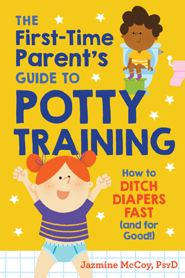 [PDF] [EPUB] The First-Time Parent's Guide to Potty Training: How to Ditch Diapers Fast (and for Good!) Download by Jazmine McCoy