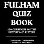 [PDF] [EPUB] The Fulham Quiz Book: 250 Questions on the History and Players Download