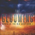 [PDF] [EPUB] The Glooming (Wrath of the Old Gods, #1) Download