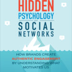 [PDF] [EPUB] The Hidden Psychology of Social Networks: How Brands Create Authentic Engagement by Understanding What Motivates Us Download