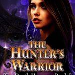[PDF] [EPUB] The Hunter's Warrior (The Death Hunters Book 5) Download