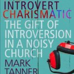 [PDF] [EPUB] The Introvert Charismatic: The Gift of Introversion in a Noisy Church Download