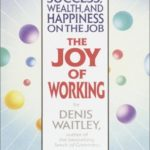 [PDF] [EPUB] The Joy of Working: The 30-Day System to Success, Wealth, and Happiness on the Job Download