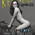 [PDF] [EPUB] The Kennedy Chronicles: The Golden Age of MTV Through Rose-Colored Glasses Download