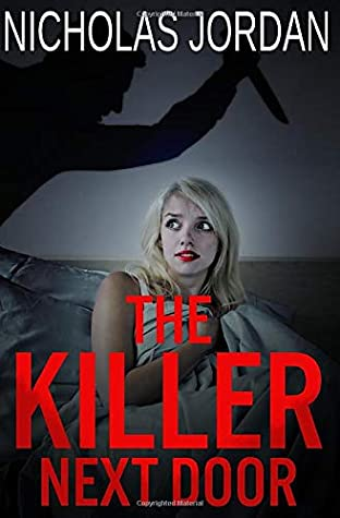 [PDF] [EPUB] The Killer Next Door: A Murder Mystery Download by Nicholas Jordan