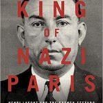 [PDF] [EPUB] The King of Nazi Paris: Henri Lafont and the French Gestapo Download