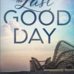 [PDF] [EPUB] The Last Good Day Download