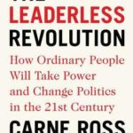 [PDF] [EPUB] The Leaderless Revolution: How Ordinary People Will Take Power and Change Politics in the 21st Century Download