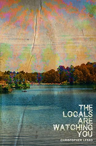 [PDF] [EPUB] The Locals Are Watching You Download by Christopher Lesko