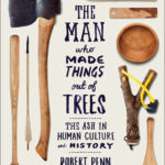 [PDF] [EPUB] The Man Who Made Things Out of Trees: The Ash in Human Culture and History Download