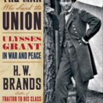 [PDF] [EPUB] The Man Who Saved the Union: Ulysses Grant in War and Peace Download