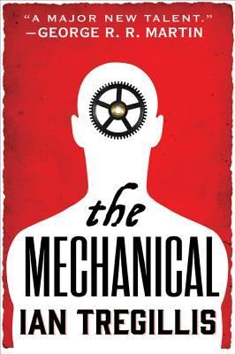 [PDF] [EPUB] The Mechanical (The Alchemy Wars, #1) Download by Ian Tregillis