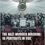 [PDF] [EPUB] The Nazi Murder Machine: 13 Portraits in Evil Download