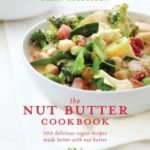 [PDF] [EPUB] The Nut Butter Cookbook: 100 Delicious Vegan Recipes Made Better with Nut Butter Download
