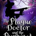 [PDF] [EPUB] The Plague Doctor and the Pussycat (Witch's Kitchen Book 0) Download
