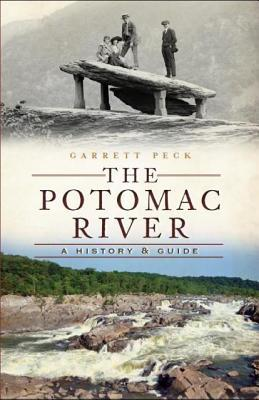 [PDF] [EPUB] The Potomac River: A History and Guide (The History Press) (DC) Download by Garrett Peck