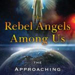 [PDF] [EPUB] The Rebel Angels among Us: The Approaching Planetary Transformation Download