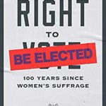 [PDF] [EPUB] The Right to Be Elected: 100 Years Since Suffrage (Boston Review   Forum) Download