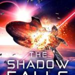 [PDF] [EPUB] The Shadow Falls: Galactic Sentinel – Book Three Download