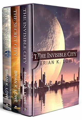 [PDF] [EPUB] The Stolen Future Trilogy Box Set: The Invisible City, The Secret City, and The Cosmic City Download by Brian K. Lowe