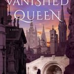 [PDF] [EPUB] The Vanished Queen Download