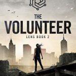 [PDF] [EPUB] The Volunteer (Lens Book 2) Download
