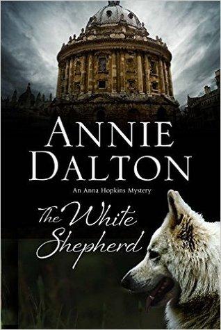 [PDF] [EPUB] The White Shepherd (Oxford Dogwalkers Mystery, #1) Download by Annie Dalton