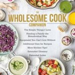 [PDF] [EPUB] The Wholesome Cook Companion Download