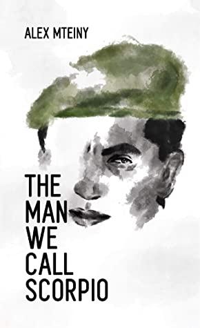 [PDF] [EPUB] The man we call Scorpio Download by Alex Mteiny