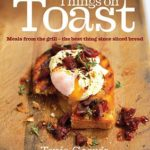 [PDF] [EPUB] Things on Toast: Meals from the grill – the best thing since sliced bread Download