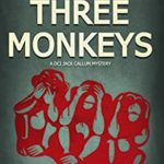 [PDF] [EPUB] Three Monkeys: The First DCI Jack Callum Mystery (DCI Jack Callum Mysteries Book 1) Download