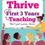 [PDF] [EPUB] Thrive: In Your First Three Years in Teaching Download