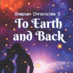 [PDF] [EPUB] To Earth and Back (The Onepian Chronicles #5) Download