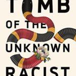 [PDF] [EPUB] Tomb of the Unknown Racist (Ellen Burns #3) Download
