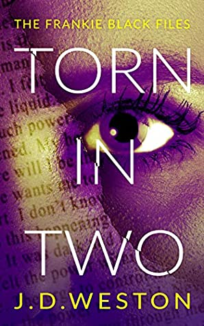 [PDF] [EPUB] Torn in Two (The Frankie Black Files #1) Download by J.D.  Weston